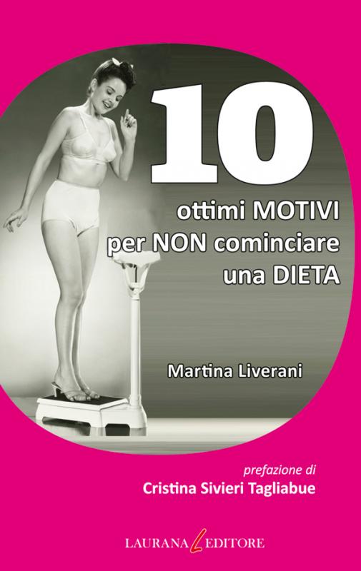 10 ottimi motivi per non cominciare una dieta